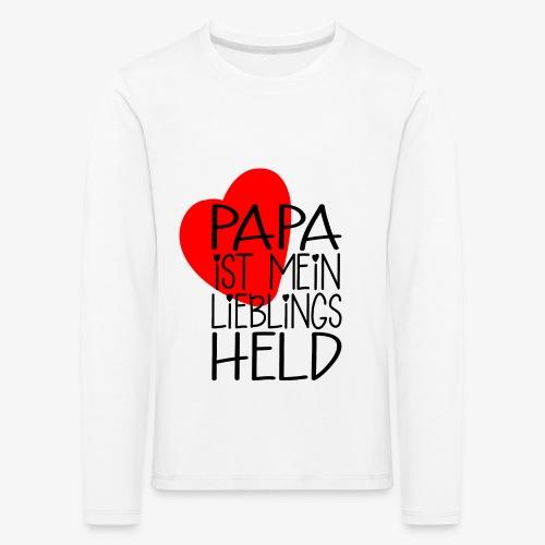 Papa Lieblings Held Geschenk - Kinder Premium Langarmshirt