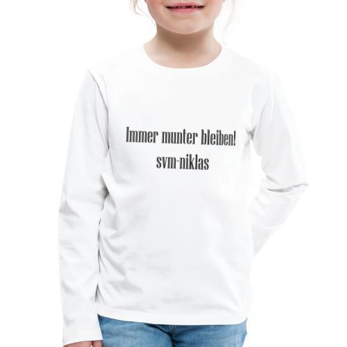 Immer munter bleiben! - Kinder Premium Langarmshirt