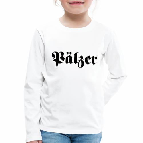 Pälzer - Kinder Premium Langarmshirt