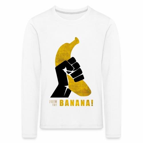 Join the Banana - T-shirt manches longues Premium Enfant