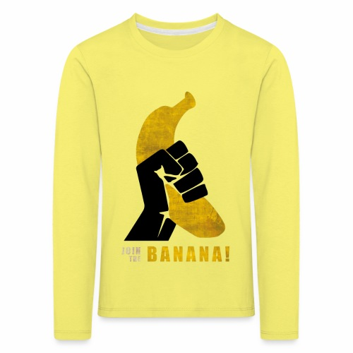 Join the Banana - T-shirt manches longues Premium Enfant