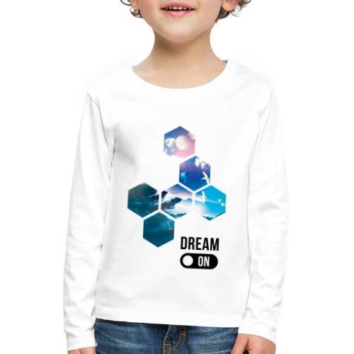Dream on - T-shirt manches longues Premium Enfant