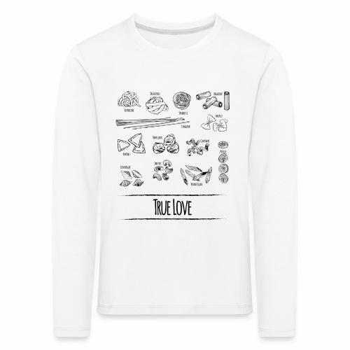 Pasta - My True Love - Kinder Premium Langarmshirt