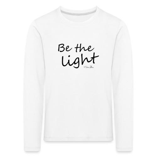 Be the light - T-shirt manches longues Premium Enfant