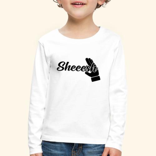SHEEESH Yeah Cool Swag - Kinder Premium Langarmshirt