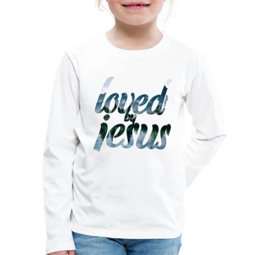 LOVED BY JESUS - Kids' Premium Longsleeve Shirt