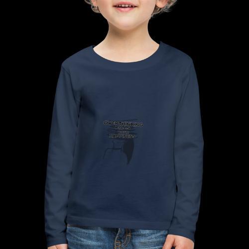 Overthinking Kills Your Happiness Spruch Zitat - Kinder Premium Langarmshirt