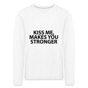 kiss me makes you stronger - Camiseta de manga larga premium niño