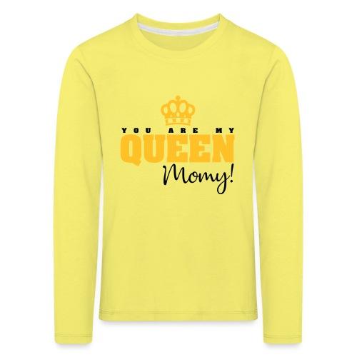 You Are My Queen Momy! - Camiseta de manga larga premium niño