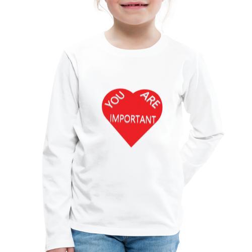 you are important - Børne premium T-shirt med lange ærmer