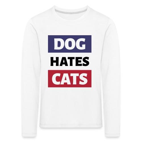 Dog Hates Cats - Kinder Premium Langarmshirt