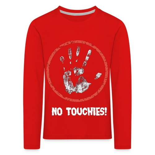 No Touchies 004 - Kids' Premium Longsleeve Shirt