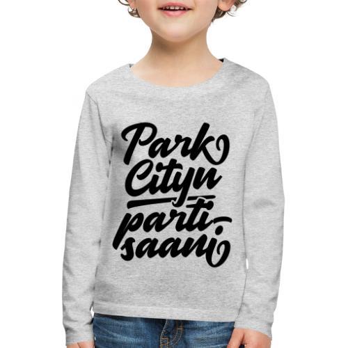 Puistola - Park Cityn partisaani - Lasten premium pitkähihainen t-paita