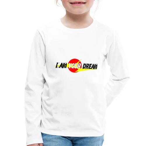 I am in your dream - Kids' Premium Longsleeve Shirt