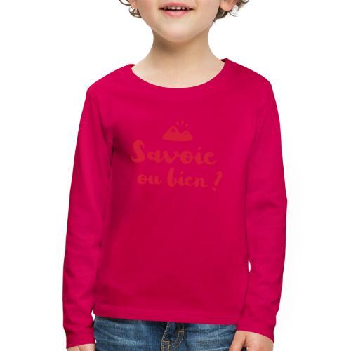 Savoie ou bien - T-shirt manches longues Premium Enfant