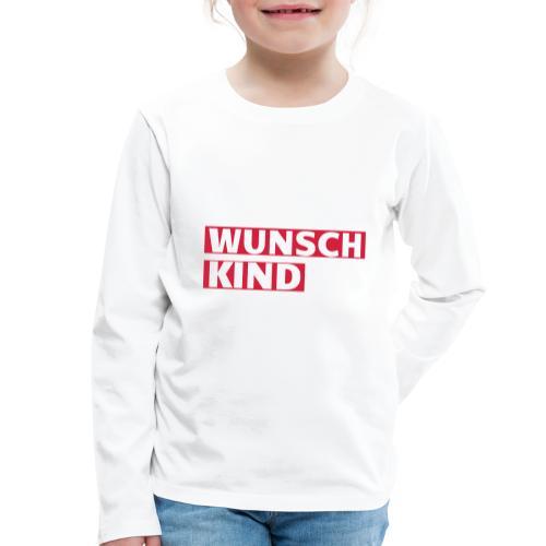 Wunschkind - Kinder Premium Langarmshirt