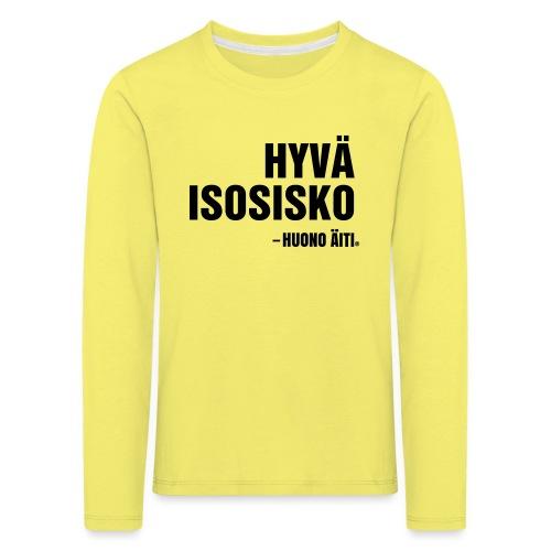 Hyvä isosisko - Lasten premium pitkähihainen t-paita
