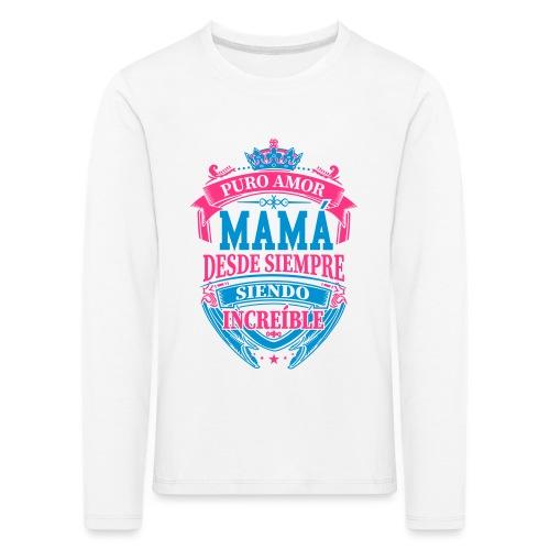Mama Desde Siempre - Camiseta de manga larga premium niño