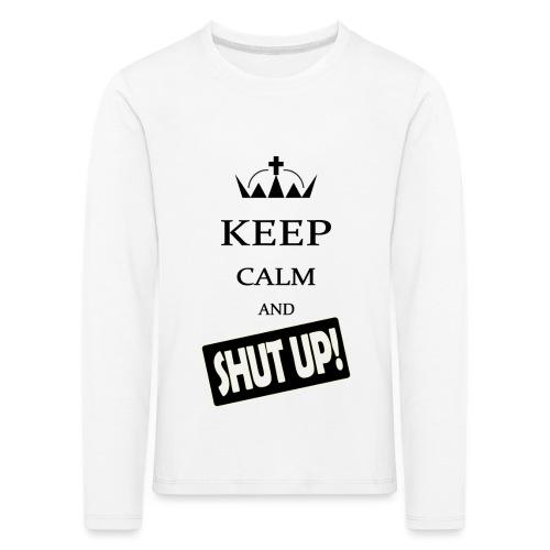keep_calm and_shut up-01 - Maglietta Premium a manica lunga per bambini