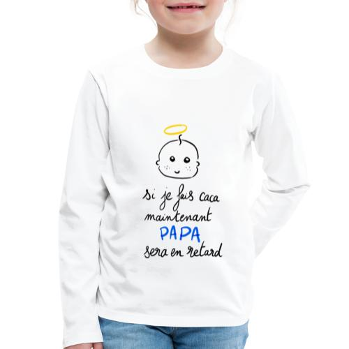 Si je fais caca maintenant, Papa sera en retard - T-shirt manches longues Premium Enfant