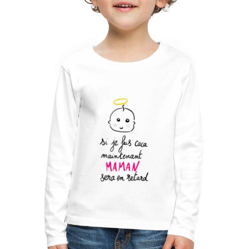 Si je fais caca maintenant Maman sera en retard - T-shirt manches longues Premium Enfant