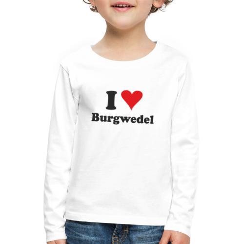 I Love Burgwedel - Kinder Premium Langarmshirt