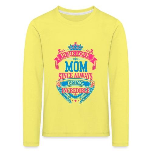 Mom Since Always Incredible - Camiseta de manga larga premium niño