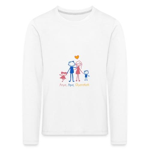 Anya Apa Gyerekek - Kids' Premium Longsleeve Shirt