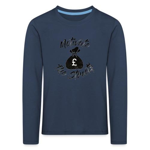 Motivate The Streets - Kids' Premium Longsleeve Shirt