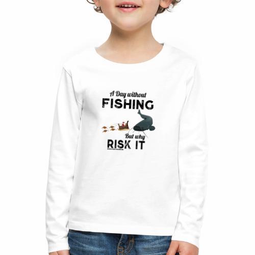 A Day Fishing Tag Angeln Weihnachten Wels Crank - Kinder Premium Langarmshirt