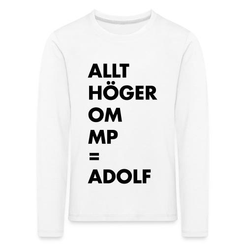 Allt höger om MP = Adolf - Långärmad premium-T-shirt barn