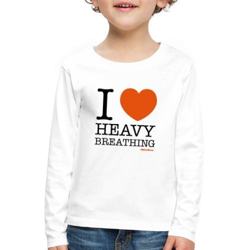 I ♥ Heavy Breathing - Kids' Premium Longsleeve Shirt
