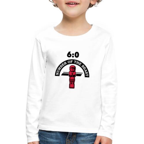 6:0 Number of the beast   KickerShirt - Kinder Premium Langarmshirt