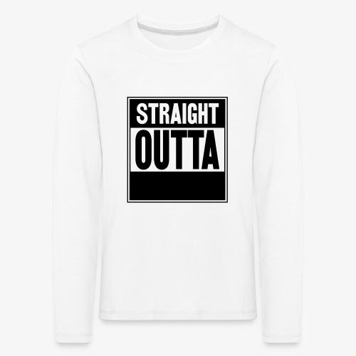 Straight Outta - Långärmad premium-T-shirt barn