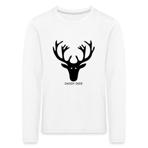 DADDY DEER - Kids' Premium Longsleeve Shirt