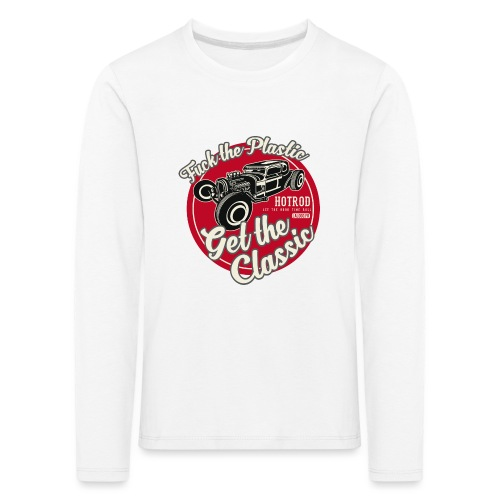 T-shirt Fuck the plastic, get the classic 4 - T-shirt manches longues Premium Enfant