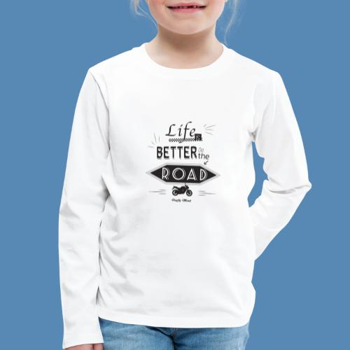 Moto - Life is better on the road - T-shirt manches longues Premium Enfant