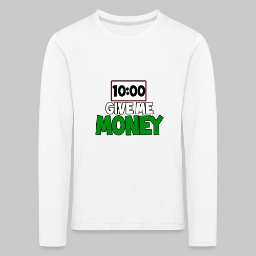 Give me money! - Kids' Premium Longsleeve Shirt