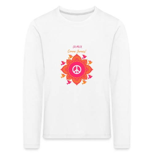 Ca paix comme jamais! - T-shirt manches longues Premium Enfant