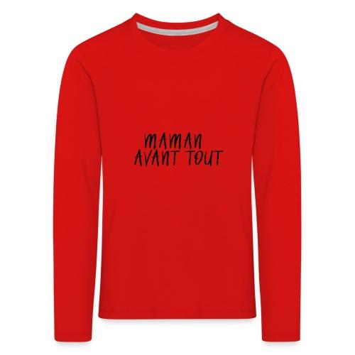 maman avant tout - T-shirt manches longues Premium Enfant