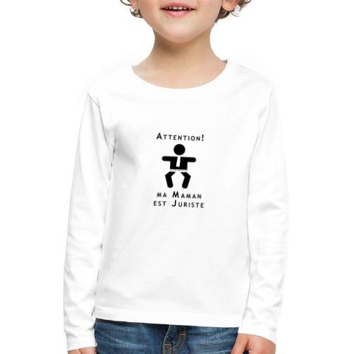 Attention Maman juriste ! - T-shirt manches longues Premium Enfant
