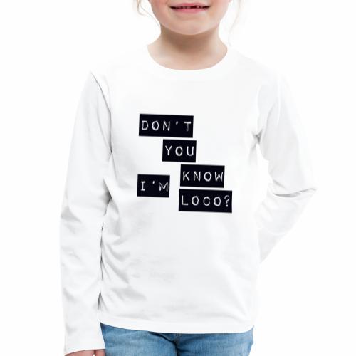 Loco - Kids' Premium Longsleeve Shirt
