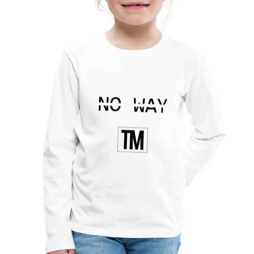 NO WAY - Kids' Premium Longsleeve Shirt