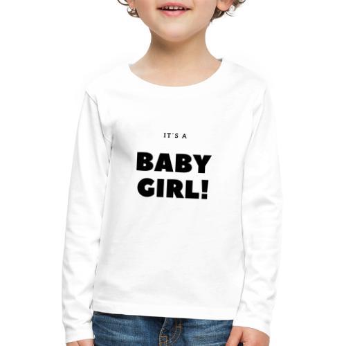 It´s a Baby Girl - Geschenkidee - Kinder Premium Langarmshirt