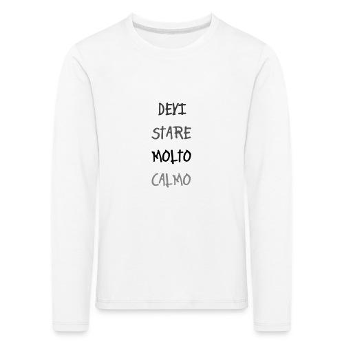 Devi stare molto calmo - Koszulka dziecięca Premium z długim rękawem