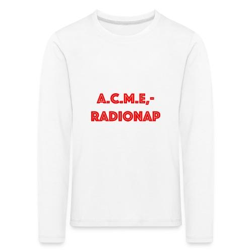 acmeradionaprot - Kinder Premium Langarmshirt