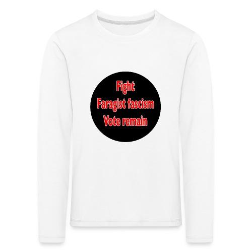 Fight Faragist fascism referendum murder of Jo Cox - Kids' Premium Longsleeve Shirt