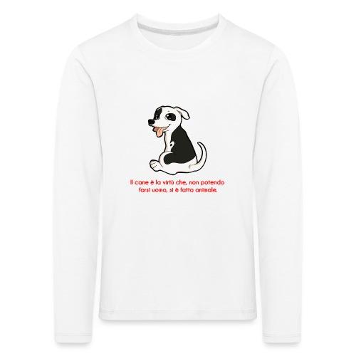 Aforisma cinofilo - Maglietta Premium a manica lunga per bambini