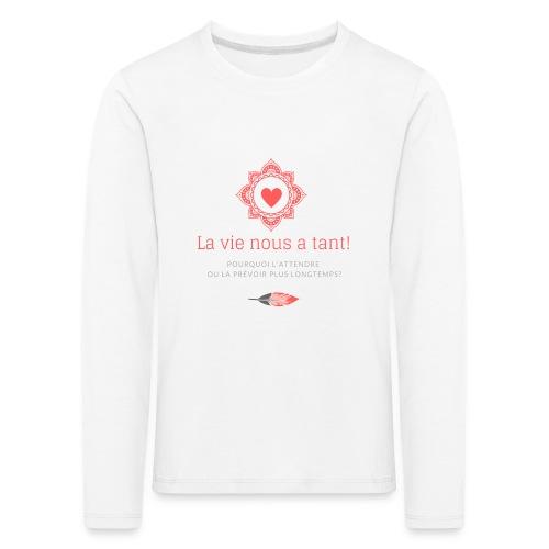 la vie! - T-shirt manches longues Premium Enfant