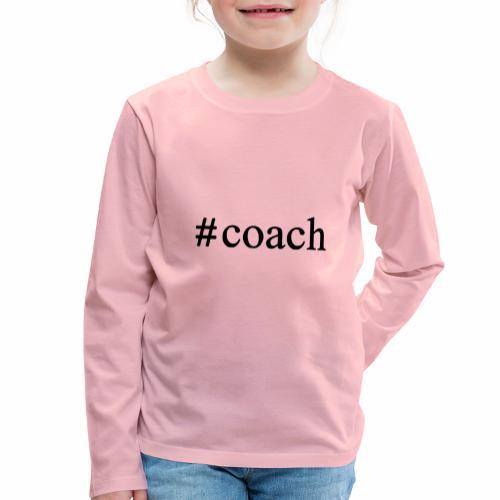 Black Coach Hashtag - Kinder Premium Langarmshirt